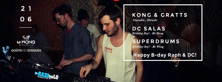 MR WONG ● KONG & GRATTS ● DC SALAS & SUPERDRUMS B-DAY! ●