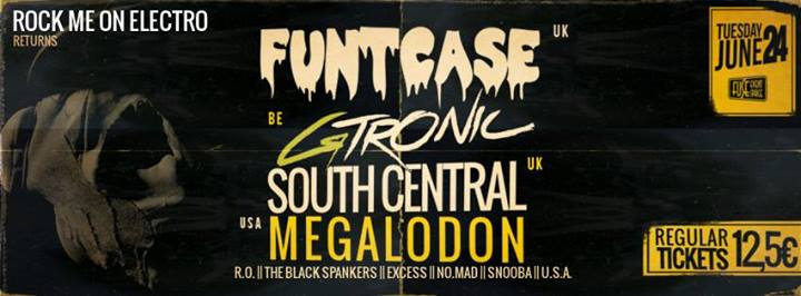 Rock me on Electro Invites FUNTCASE, GTRONIC, SOUTH CENTRAL, MEGALODON & MORE || June 24 || Fuse Event Space