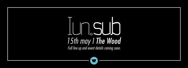 WOOD FRIDAY 15/05 ★ IUNSUB