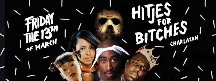 HITJES FOR BITCHES – FRIDAY THE 13TH