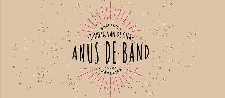 Anus De Band – zo 15/3