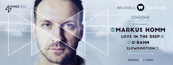 WOOD SATURDAY 07/03 ★ ATMOS ★ w/ MARKUS HOMM
