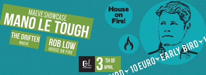 HOUSE ON FIRE! presents MANO LE TOUGH